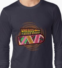 Where's My Hover Board? Long Sleeve T-Shirt