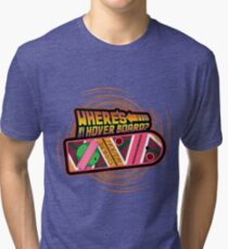 Where's My Hover Board? Tri-blend T-Shirt