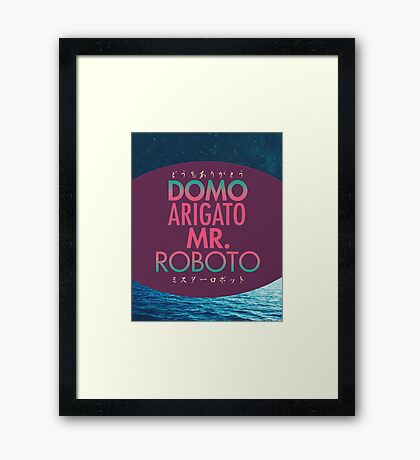 Domo Arigato Mr. Roboto Framed Print