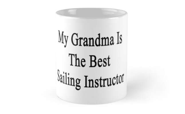 My Grandma Is The Best Sailing Instructor  by supernova23