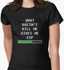 What doesn't kill me, gives me exp (white) Women's Fitted T-Shirt