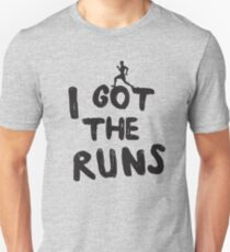I got the runs t-shirt for runners Unisex T-Shirt