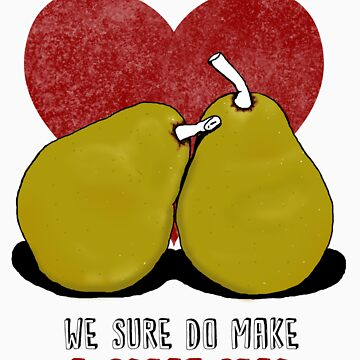 We sure do make a great pear by suzannebrogan