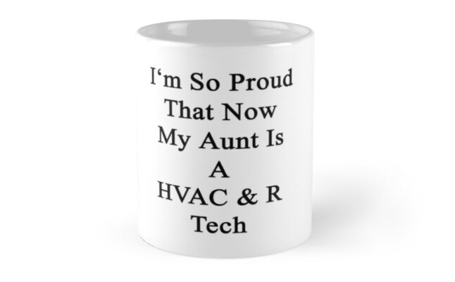 I'm So Proud That Now My Aunt Is A HVAC & R Tech  by supernova23