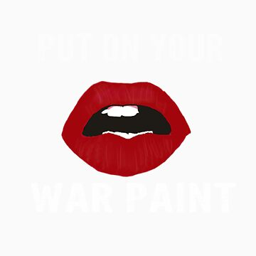 Put On Your War Paint (White Font) by haisimsim