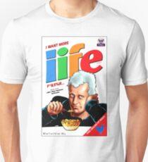 I WANT MORE LIFE T-Shirt