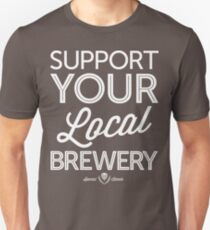 Support Your Local Brewery (White Print) Unisex T-Shirt