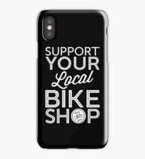 Support Your Local Bike Shop (White Print) iPhone Case/Skin