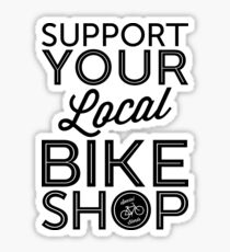 Support Your Local Bike Shop (Black Print) Sticker