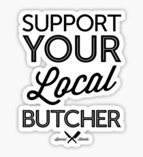 Support Your Local Butcher (Black Print) Sticker
