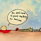 """""""You don't have to prove anything"""" by BobbyMiller"""