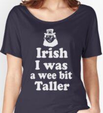 Irish I was a Wee Bit Taller Leprechaun  Women's Relaxed Fit T-Shirt