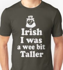 Irish I was a Wee Bit Taller Leprechaun  Unisex T-Shirt