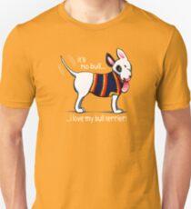 No Bull Love My Bull Terrier {dark} Unisex T-Shirt