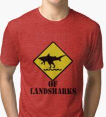 BEWARE - Landsharks!! Tri-blend T-Shirt