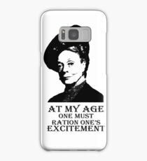 At my age one must ration one's excitement Samsung Galaxy Case/Skin