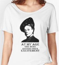 At my age one must ration one's excitement Women's Relaxed Fit T-Shirt