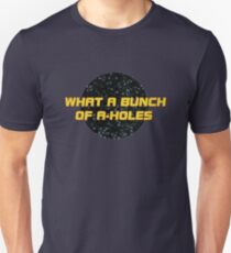 What a bunch of A-holes T-Shirt