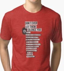 DONT EVER LET THEM SILENCE YOU - RIOT GRRRL Tri-blend T-Shirt