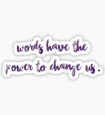 Words have the power to change us. Sticker