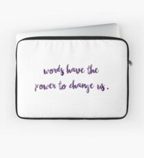 Words have the power to change us. Laptop Sleeve
