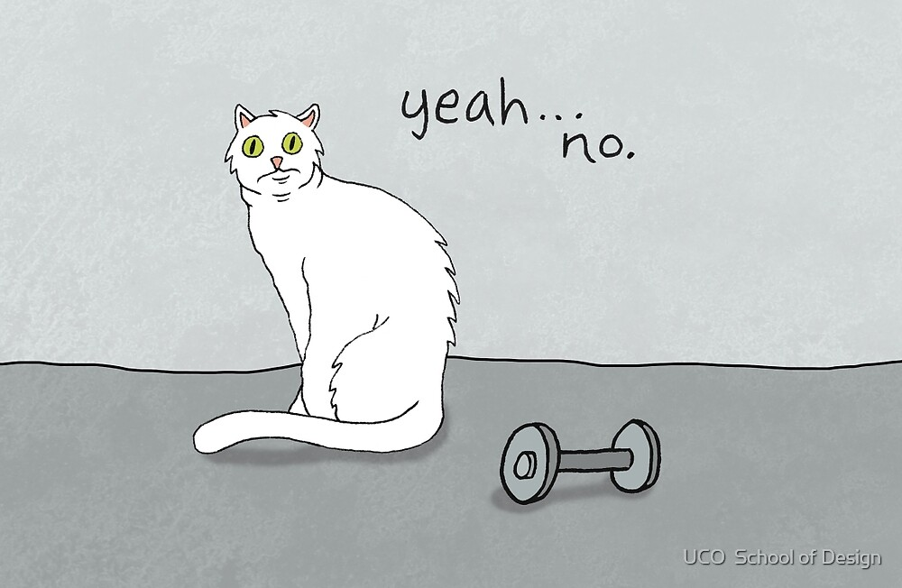 No Exercise Cat by Caleb Croy by UCO Department of Design