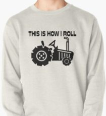 This Is How I Roll Farming Tractor Pullover