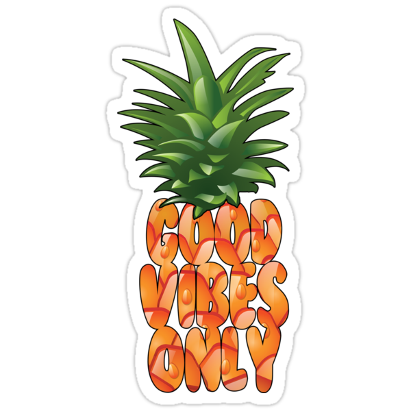 Quot Good Vibes Only Pineapple Quot Stickers By Thesupremecourt