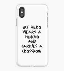 My Hero Wears a Poncho and Carries a Crossbow iPhone Case