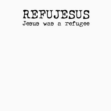 REFUJESUS - Jesus was a refugee - Black by craigm