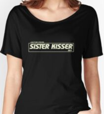 Sister Kisser Women's Relaxed Fit T-Shirt