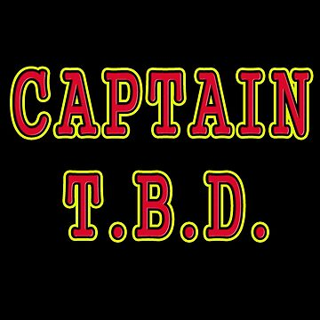 Who's Captain T.B.D.? by MightyDucksD123