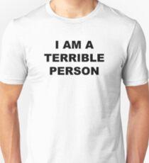 """I am a terrible person"" Shirt Unisex T-Shirt"