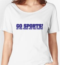 Go sports! Do the thing! Win the points! Women's Relaxed Fit T-Shirt