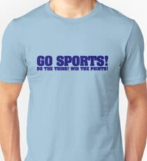 Go sports! Do the thing! Win the points! Unisex T-Shirt