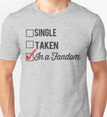 SINGLE TAKEN IN A FANDOM Unisex T-Shirt