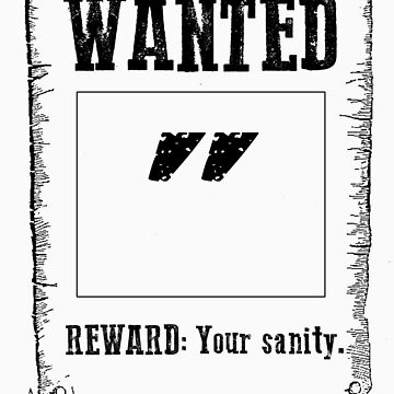 "Wanted "" by MenteCuadrada"
