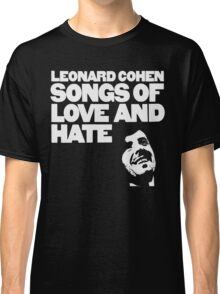 Leonard Cohen - Songs of Love and Hate Shirt Classic T-Shirt
