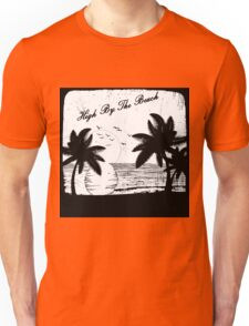 High By The Beach (Black & White) Unisex T-Shirt