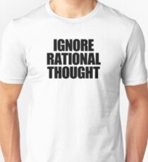 They Live - Ignore Rational Thought Unisex T-Shirt