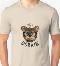 "Just a Little Bit ""Dorkie"" Unisex T-Shirt"