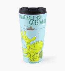 When Attract Fish Goes Wrong (1) Travel Mug