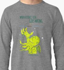 When Attract Fish Goes Wrong (1) Lightweight Sweatshirt