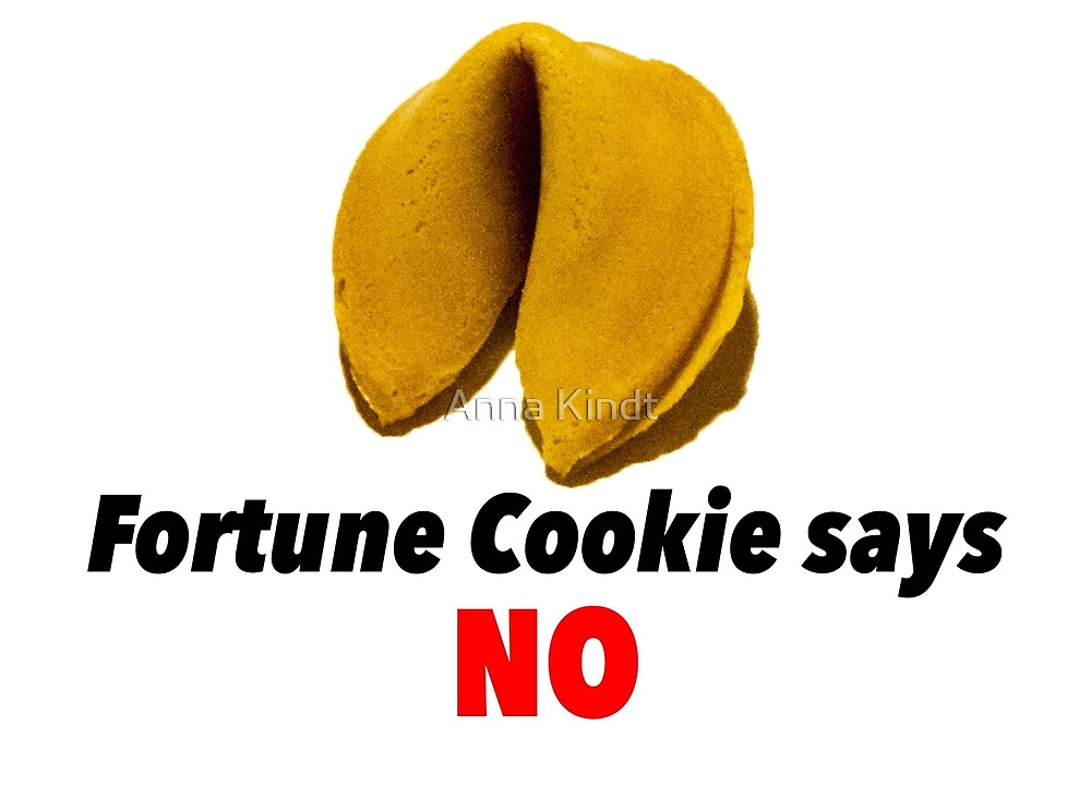 Fortune Cookie Says No by toastanimations