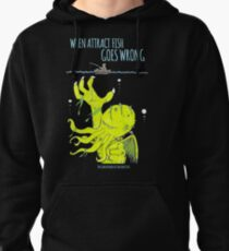 When Attract Fish Goes Wrong (2) Pullover Hoodie