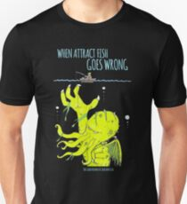When Attract Fish Goes Wrong (2) Unisex T-Shirt