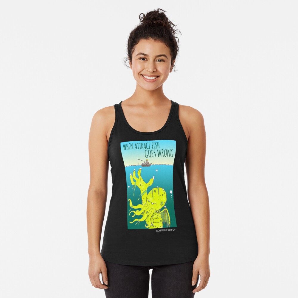 When Attract Fish Goes Wrong (4) Racerback Tank Top