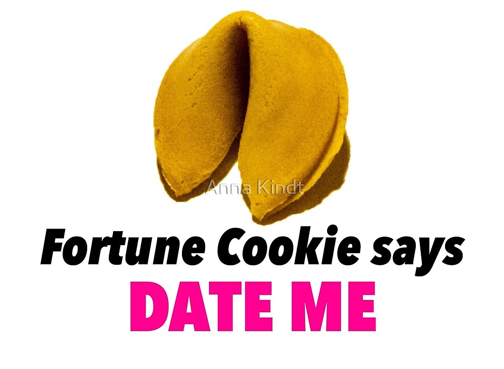 Fortune Cookie Says DATE ME by toastanimations