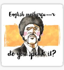 Pulp fiction - Jules Winnfield - English motherfu***r do you speack it? Sticker