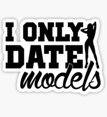 #i only date models Sticker